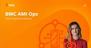 BMC AMI Ops: Deliver Operational Resiliency