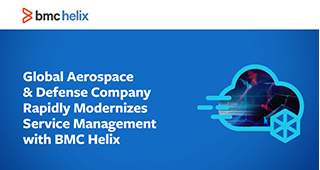 Global Aerospace & Defense Company Rapidly Modernizes Service Management with BMC Helix