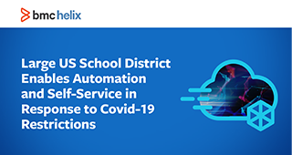Large US School District Enables Automation and Self-Service in Response to Covid-19 Restrictions