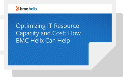 White Paper: Optimizing IT Resource Capacity and Cost: How BMC Helix Can Help
