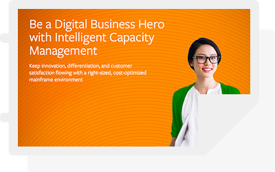 Be a Digital Business Hero with Intelligent Capacity Management