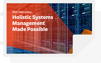 BMC MainView: Holistic Systems Management Made Possible